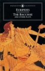 The Bacchae and Other Plays - Book