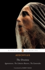 The Oresteia : Agamemnon, The Libation Bearers, The Eumenides - Book