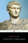 The Roman History : The Reign of Augustus - Book
