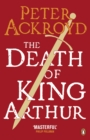 The Death of King Arthur : The Immortal Legend - Book