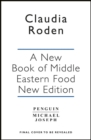 A New Book of Middle Eastern Food : The Essential Guide to Middle Eastern Cooking. As Heard on BBC Radio 4 - Book