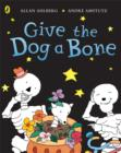 Funnybones: Give the Dog a Bone - Book
