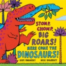 Stomp, Chomp, Big Roars! Here Come the Dinosaurs! - Book