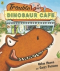 Trouble at the Dinosaur Cafe - Book