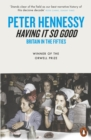 Having it So Good : Britain in the Fifties - Book