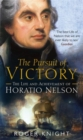 The Pursuit of Victory : The Life and Achievement of Horatio Nelson - Book