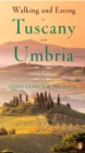 Walking and Eating in Tuscany and Umbria - Book