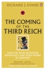 The Coming of the Third Reich : How the Nazis Destroyed Democracy and Seized Power in Germany - Book