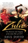 Zulu : The Heroism and Tragedy of the Zulu War of 1879 - Book