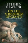 On the Shoulders of Giants : The Great Works of Physics and Astronomy - Book