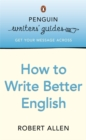 Penguin Writers' Guides: How to Write Better English - Book