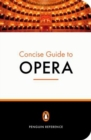 The Penguin Concise Guide to Opera - Book