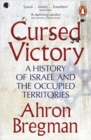 Cursed Victory : A History of Israel and the Occupied Territories - Book