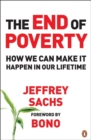 The End of Poverty : How We Can Make it Happen in Our Lifetime - Book