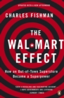 The Wal-Mart Effect : How an Out-of-town Superstore Became a Superpower - Book