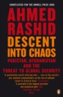 Descent into Chaos : Pakistan, Afghanistan and the threat to global security - Book