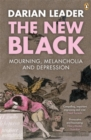 The New Black : Mourning, Melancholia and Depression - Book