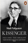 Kissinger : 1923-1968: The Idealist - Book