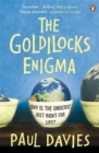 The Goldilocks Enigma : Why is the Universe Just Right for Life? - Book
