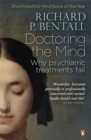 Doctoring the Mind : Why psychiatric treatments fail - Book