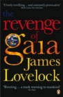 The Revenge of Gaia : Why the Earth is Fighting Back and How We Can Still Save Humanity - Book