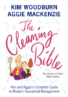 The Cleaning Bible : Kim and Aggie's Complete Guide to Modern Household Management - Book