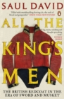 All The King's Men : The British Redcoat in the Era of Sword and Musket - Book