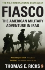 Fiasco : The American Military Adventure in Iraq - Book