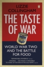 The Taste of War : World War Two and the Battle for Food - Book