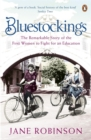 Bluestockings : The Remarkable Story of the First Women to Fight for an Education - Book