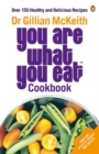 You Are What You Eat Cookbook : Over 150 Healthy and Delicious Recipes - Book