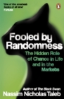 Fooled by Randomness : The Hidden Role of Chance in Life and in the Markets - Book