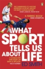 What Sport Tells Us About Life - Book