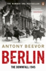 Berlin : The Downfall 1945: The Number One Bestseller - Book
