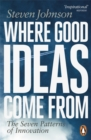 Where Good Ideas Come From : The Seven Patterns of Innovation - Book