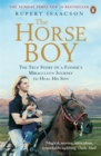 The Horse Boy : A Father's Miraculous Journey to Heal His Son - Book