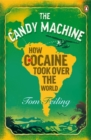 The Candy Machine : How Cocaine Took Over the World - Book