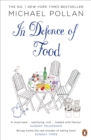 In Defence of Food : The Myth of Nutrition and the Pleasures of Eating - Book