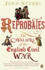 Reprobates : The Cavaliers of the English Civil War - Book