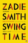 Swing Time : LONGLISTED for the Man Booker Prize 2017 - Book