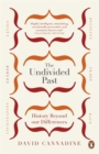 The Undivided Past : History Beyond Our Differences - Book