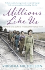 Millions Like Us : Women's Lives in the Second World War - Book