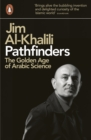 Pathfinders : The Golden Age of Arabic Science - Book