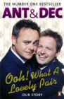 Ooh! What a Lovely Pair : Our Story - from Saturday Night Takeaway's award-winning presenters - Book
