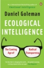Ecological Intelligence : The Coming Age of Radical Transparency - Book