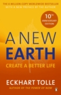 A New Earth : The LIFE-CHANGING follow up to The Power of Now. 'An otherworldly genius' Chris Evans' BBC Radio 2 Breakfast Show - Book