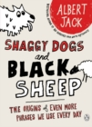 Shaggy Dogs and Black Sheep : The Origins of Even More Phrases We Use Every Day - Book
