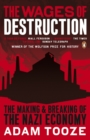 The Wages of Destruction : The Making and Breaking of the Nazi Economy - eBook