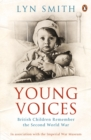 Young Voices : British Children Remember the Second World War - eBook