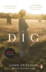 The Dig : Now a BAFTA-nominated motion picture starring Ralph Fiennes, Carey Mulligan and Lily James - eBook